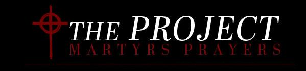 The Project Martyrs Prayers