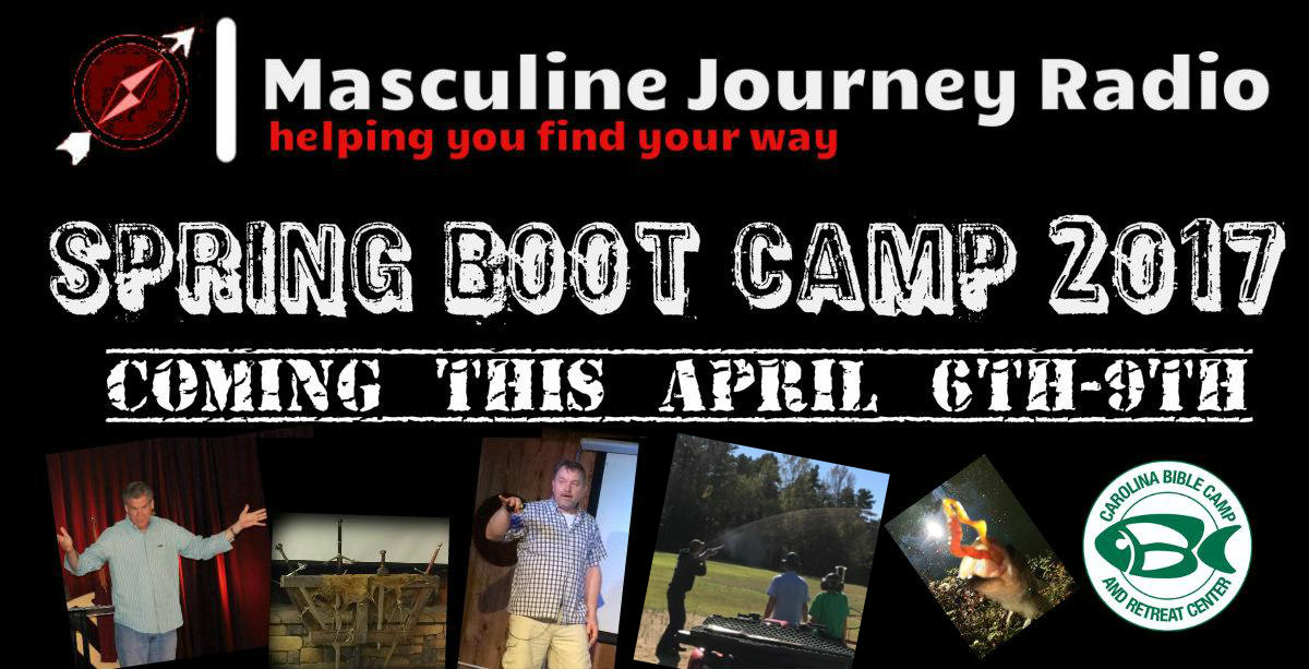 Masculine Journey Radio Boot Camp April 6-9th