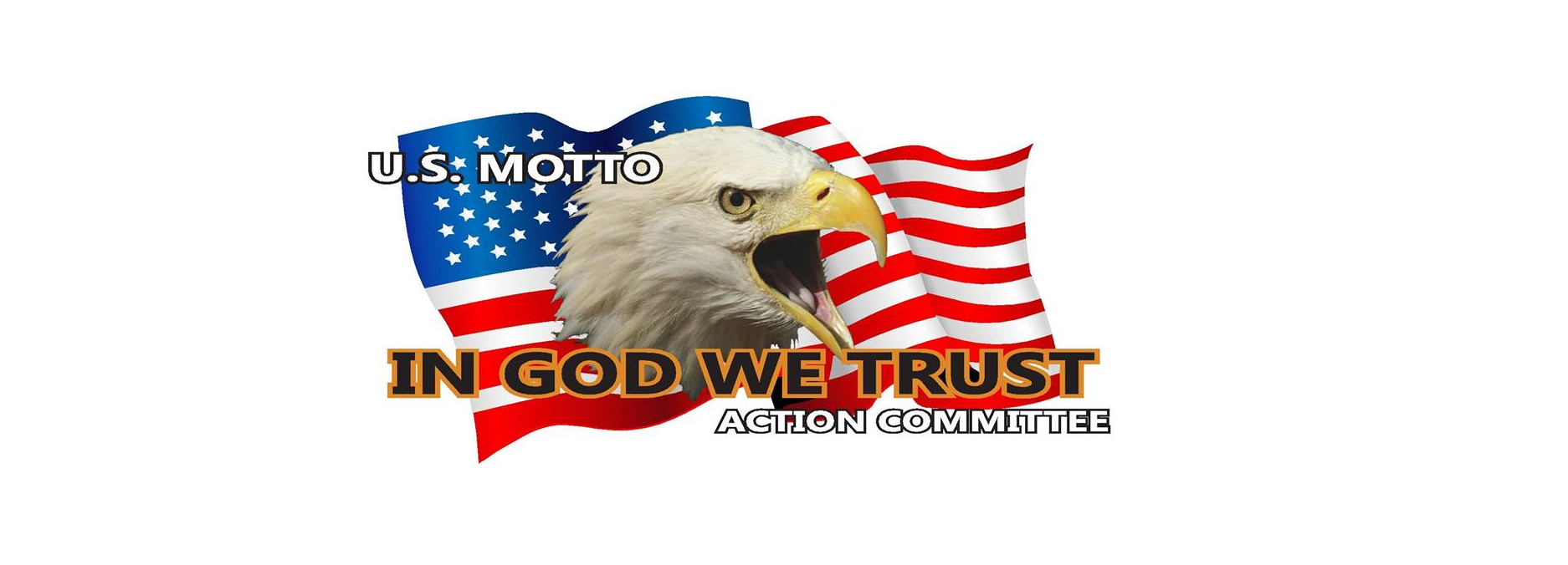 "U.S. Motto ""In God We Trust"" Action Committee"